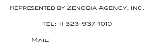 Represented by Zenobia Agency, Inc.